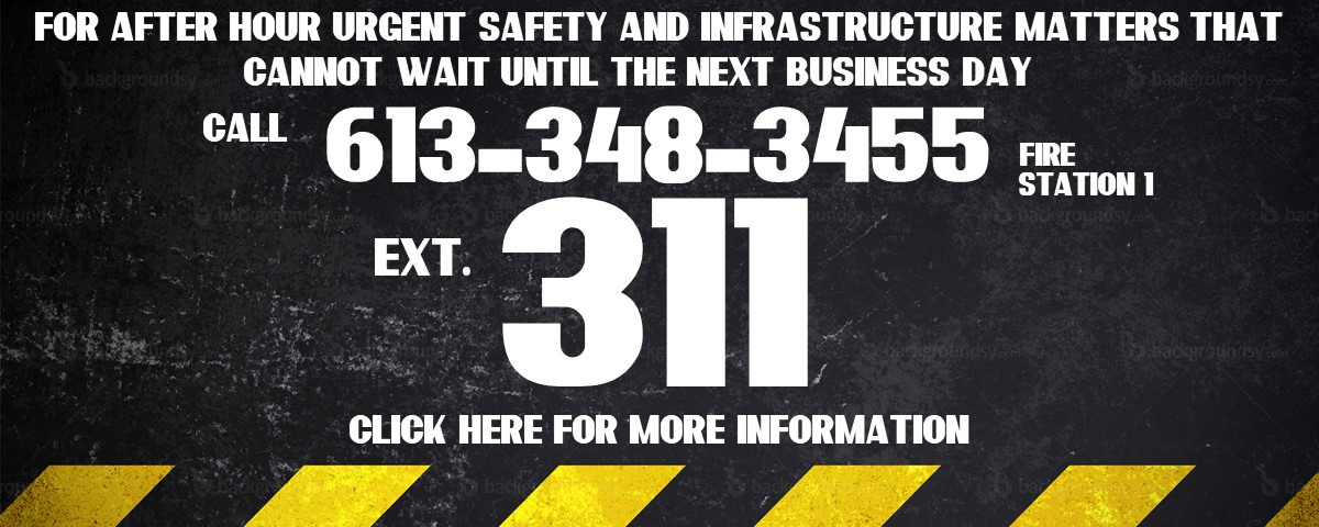 For After Hours Urgent Safety and Infrastructure Matter - 613-348-3455 Ext. 311