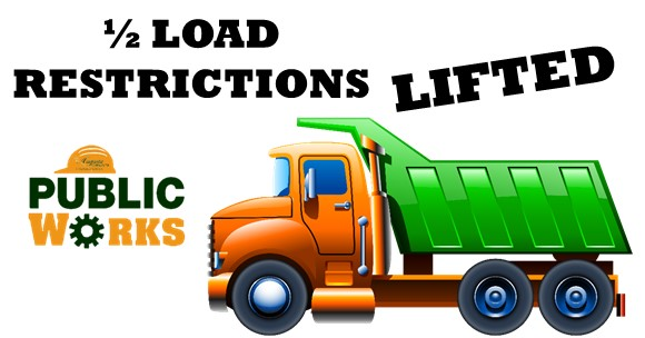 photo of dump truck and the words 1/2 load restrictions lifted