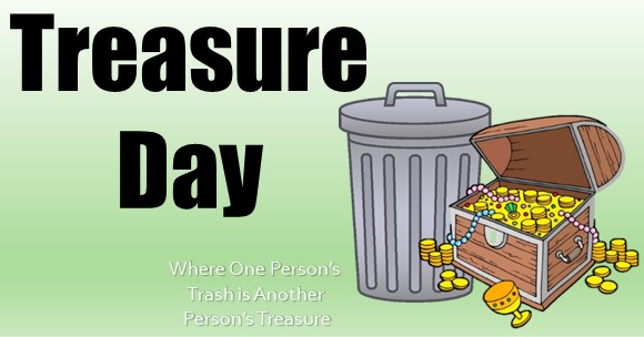 photo says Treasure Day, where one person's trash is another person's treasure and has a garbage can and treasure chest