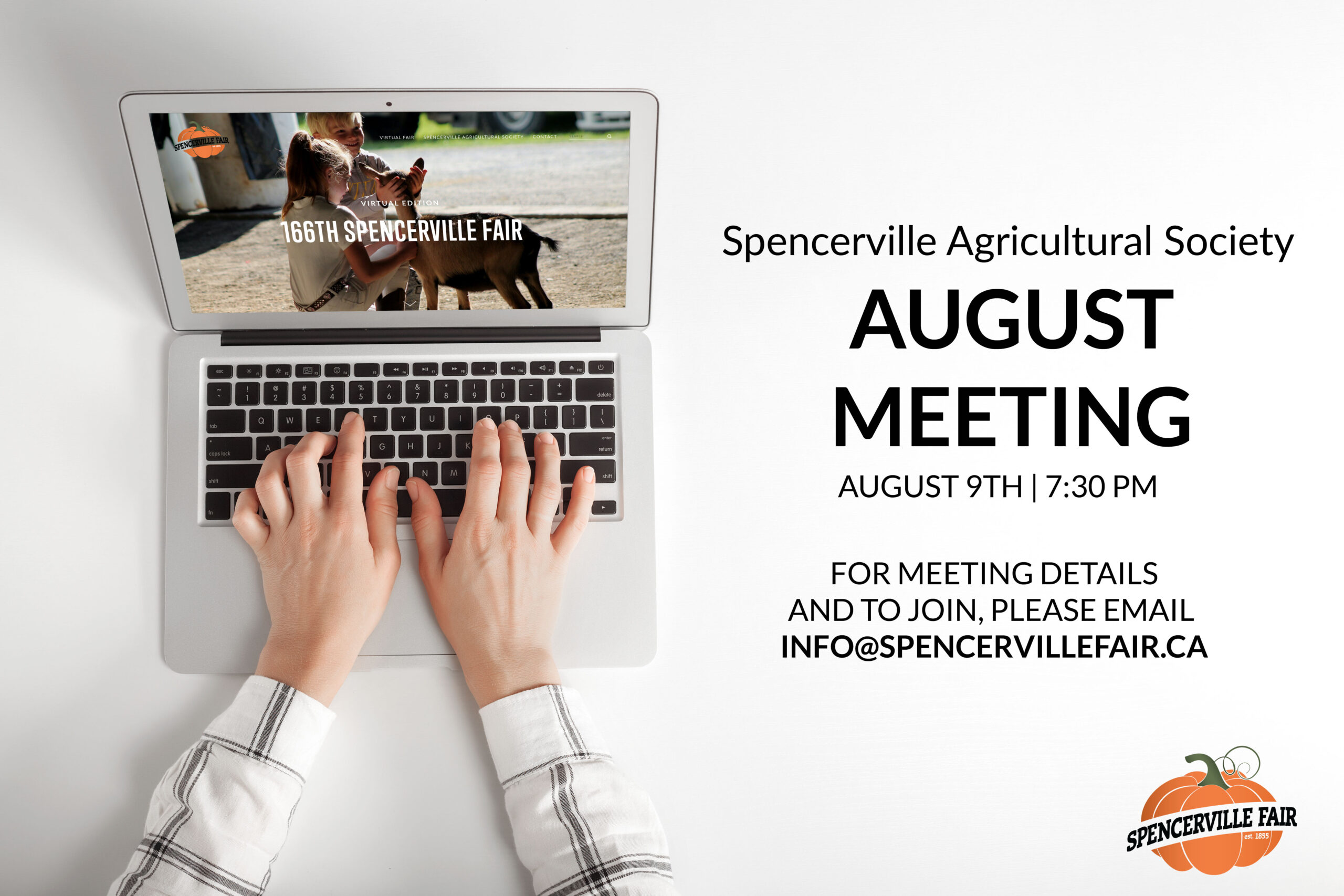laptop with hands on the keyboard.  Says Spencerville Agriculture Society August Meeting.  August 9th, 7:30 pm. For more details or to join, email infospencervillefair.ca